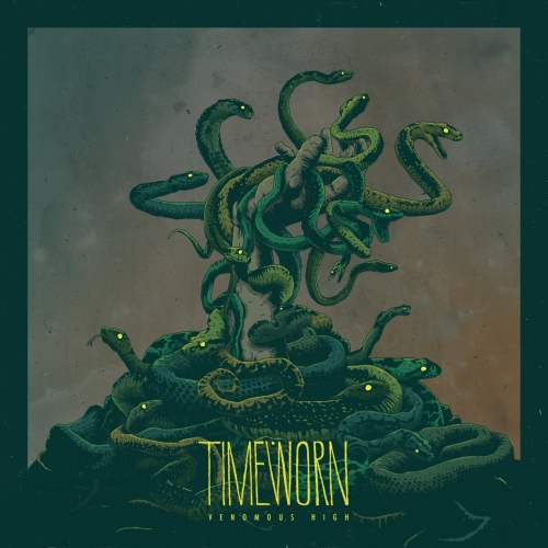 Timeworn - Venomous High (2017)