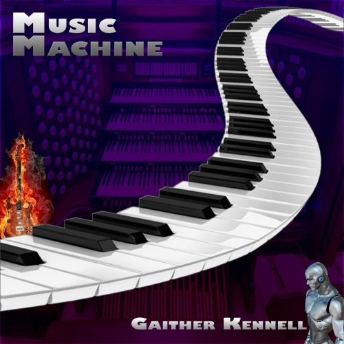 Gaither Kennell - Music Machine (2017)