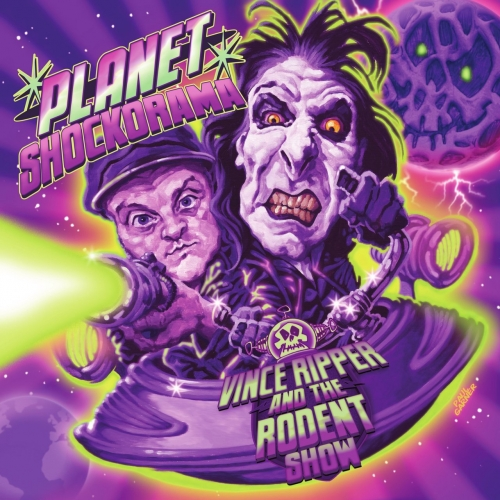 Vince Ripper And The Rodent Show - Planet Shockorama (2017)