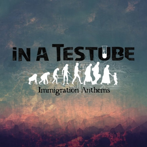 In a Testube - Immigration Anthems (2017)