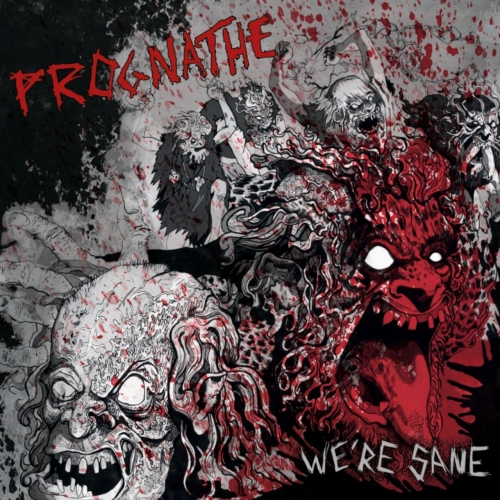 Prognathe - We're Sane (2017)