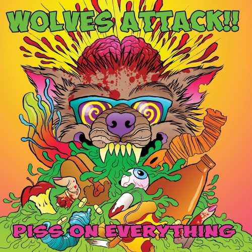 Wolves Attack!! - Piss on Everything (2017)