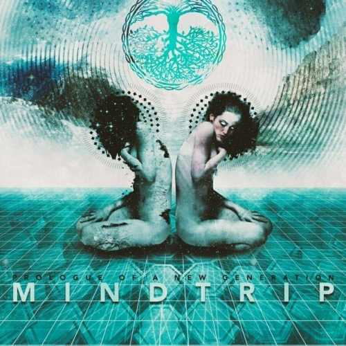 Prologue Of A New Generation - Mindtrip (2017)