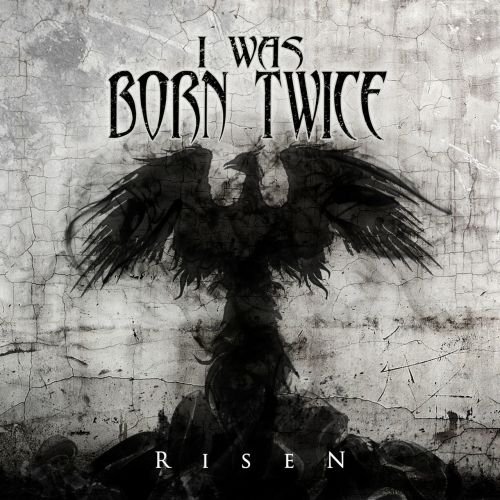 I Was Born Twice - Risen (2017)