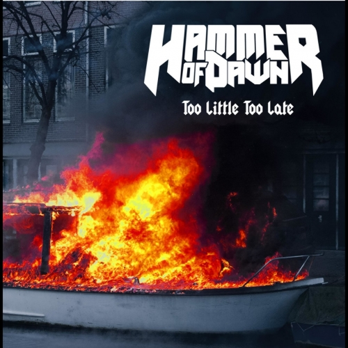 Hammer of Dawn - Too Little Too Late (2017)
