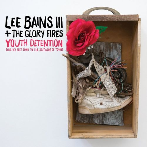 Lee Bains III and The Glory Fires - Youth Detention (2017)