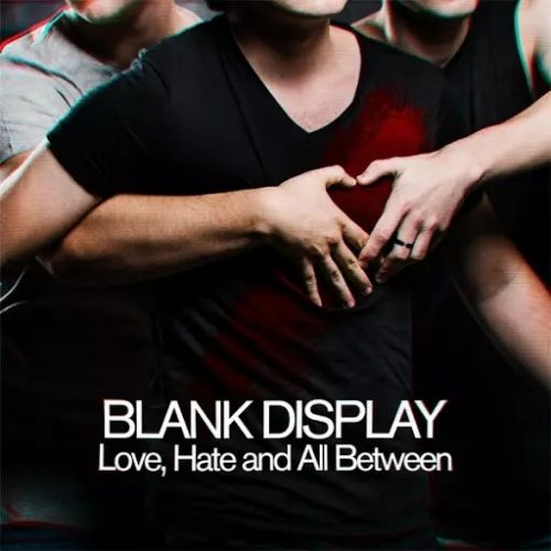 Blank Display - Love, Hate and All Between (2017)