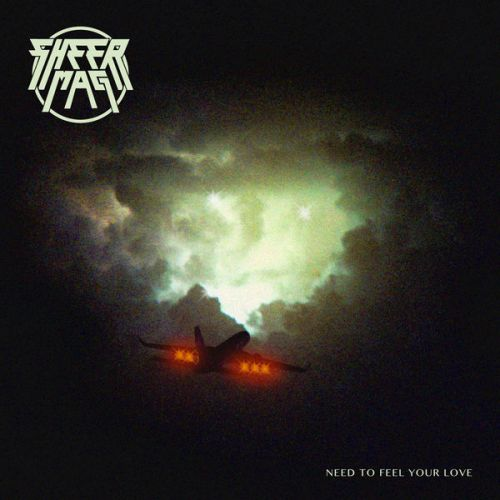 Sheer Mag - Need to Feel Your Love (2017)