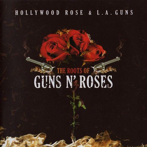 Hollywood Rose & L.A. Guns - The Roots of Guns N'Roses (2007)
