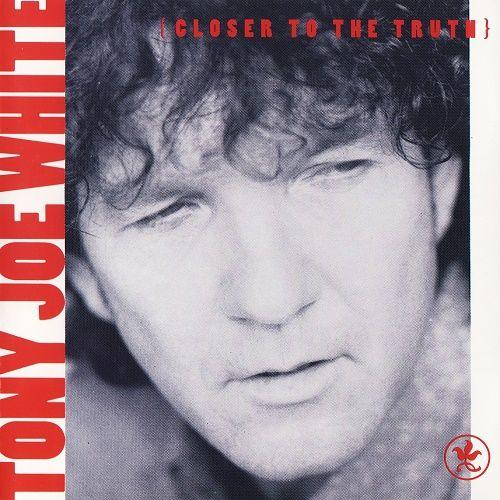 Tony Joe White - Closer To The Truth (1991)