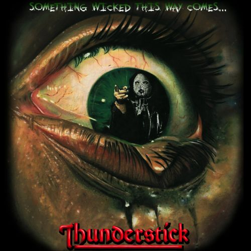 Thunderstick - Something Wicked This Way Comes (2017)