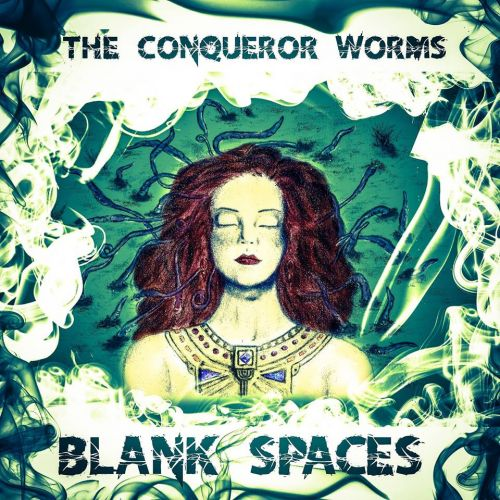 The Conqueror Worms - Blank Spaces (2017)