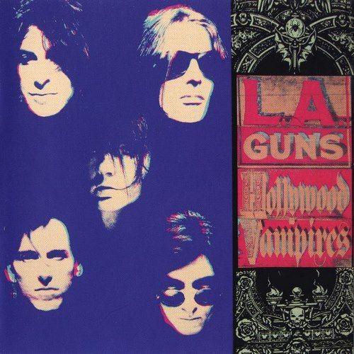 L.A. Guns - Hollywood Vampires [Remastered 2015] (1991)