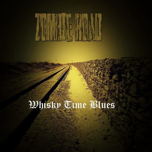 Zombie Road - Whisky Time Blues (2017)