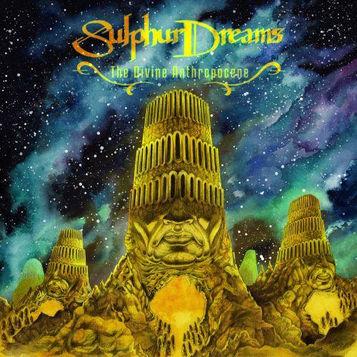 Sulphur Dreams - The Divine Anthropocene (2017)