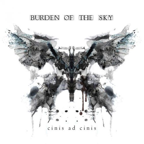 Burden of the Sky - Cinis Ad Cinis (2017)