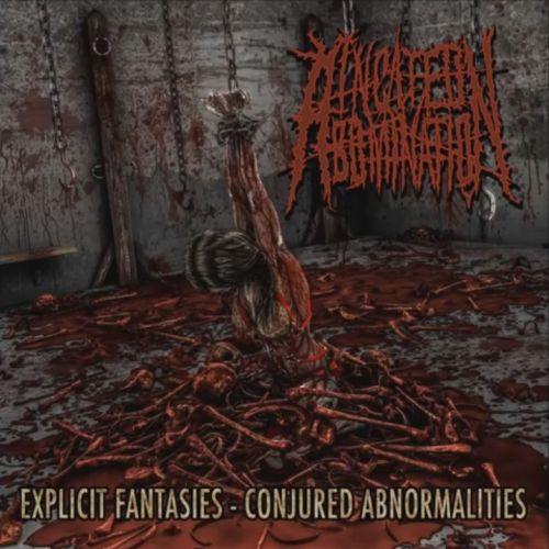 Incited Abomination - Explicit Fantasies - Conjured Abnormalities (2017)