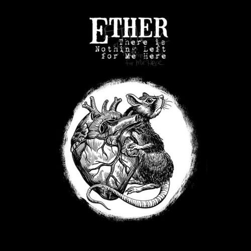 Ether - There Is Nothing Left For Me Here (2017)