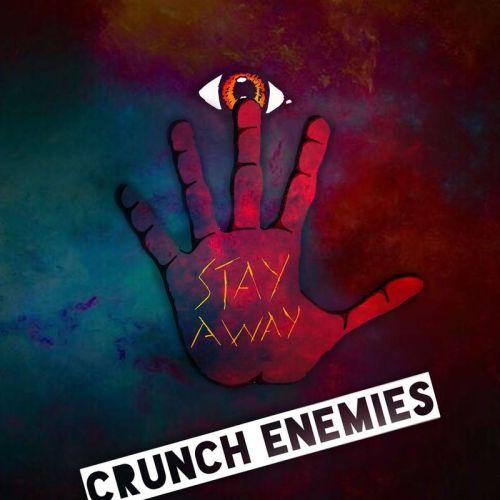 Crunch Enemies - Stay Away (2017)