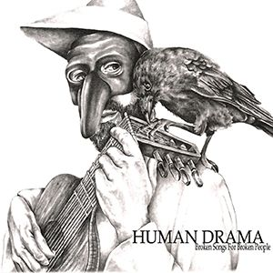 Human Drama - Broken Songs For Broken People (2017)