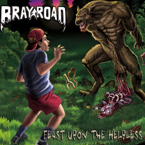 Bray Road - Feast Upon The Helpless (2017)