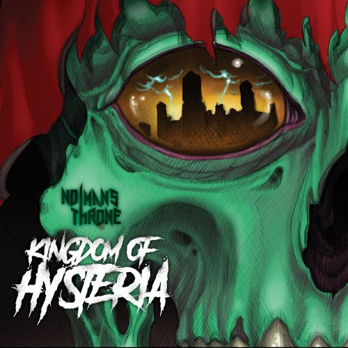No Man's Throne - Kingdom Of Hysteria (2017)
