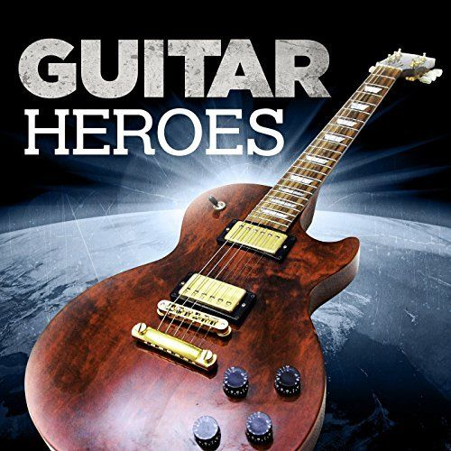 Various Artists - Guitar Heroes (2017)