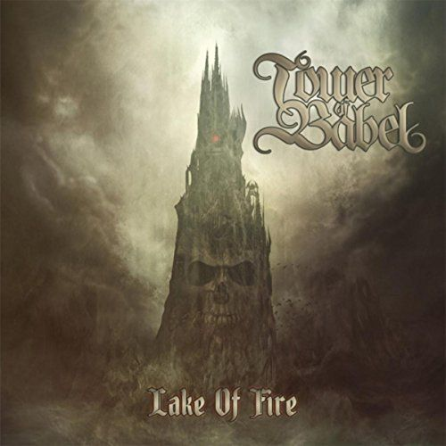 Tower Of Babel - Lake Of Fire (2017)