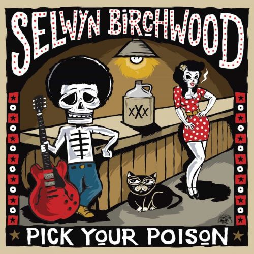 Selwyn Birchwood - Pick Your Poison (2017)