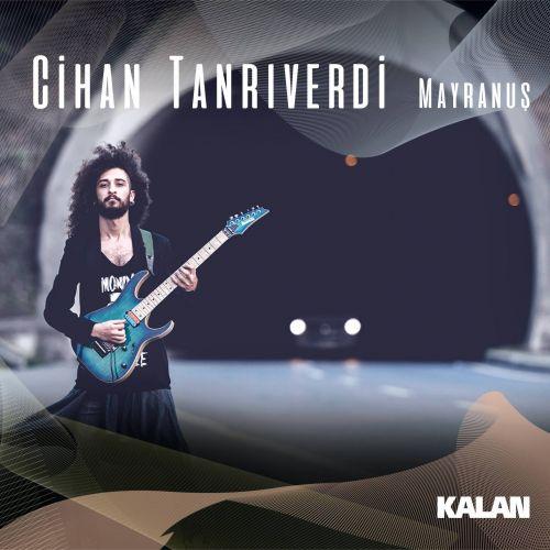 Cihan Tanrıverdi - Mayranuş (2017)