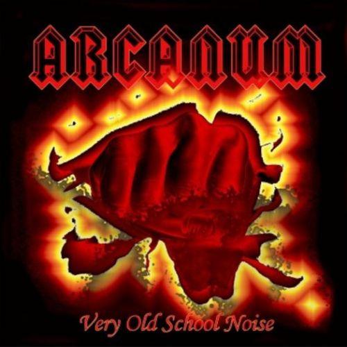 Arcanum - Very Old School Noise (2017)