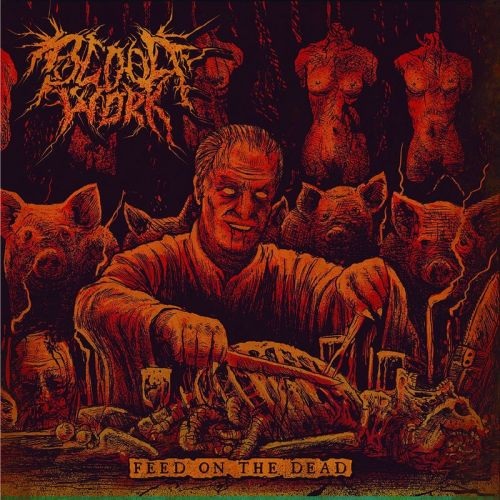 Bloodwork - Feed On The Dead (2017)