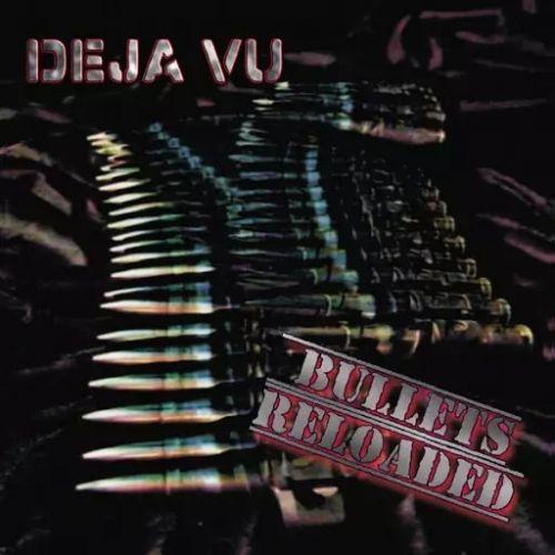 Deja Vu - Bullets Reloaded (2017)