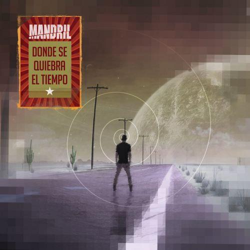 Mandril - Donde Se Quiebra El Tiempo (2017)
