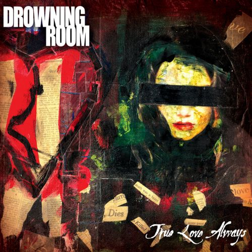Drowning Room - True Love Always (Remastered) (2017)