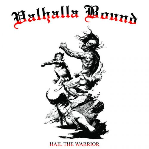 Valhalla Bound - Hail The Warrior (2017)