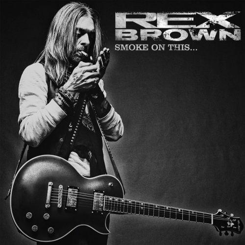 Rex Brown (Pantera) - Smoke On This... (2017)