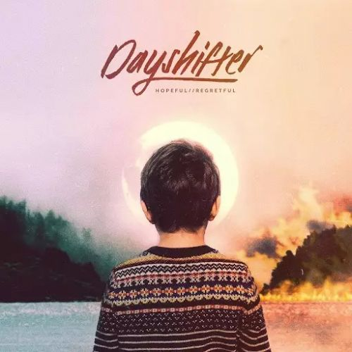 Dayshifter - Hopeful // Regretful (EP) (2017)