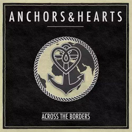 Anchors & Hearts - Across the Borders (2017)