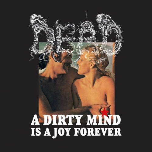 Dead - A Dirty Mind Is a Joy Forever (2017)