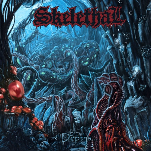 Skelethal - Of the Depths...  (2017)