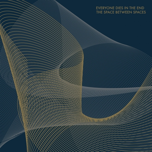 Everyone Dies In The End - The Space Between Spaces (2017)