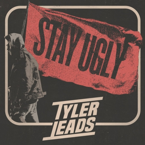 Tyler Leads - Stay Ugly (EP) (2017)