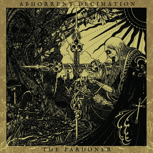 Abhorrent Decimation - The Pardoner (2017)