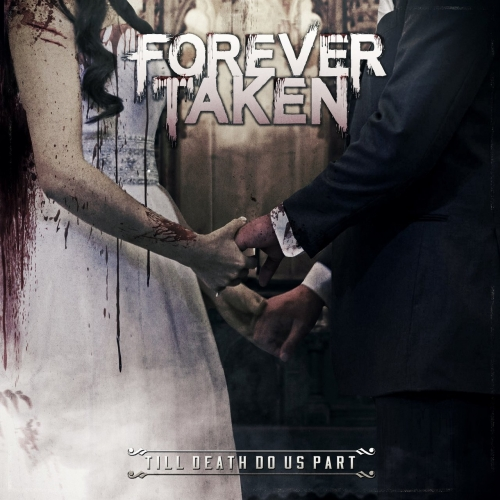 Forever Taken - Till Death Do Us Part (2017)