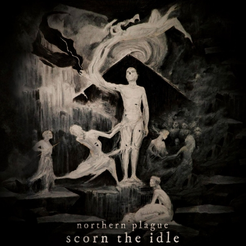 Northern Plague - Scorn the Idle (2017)