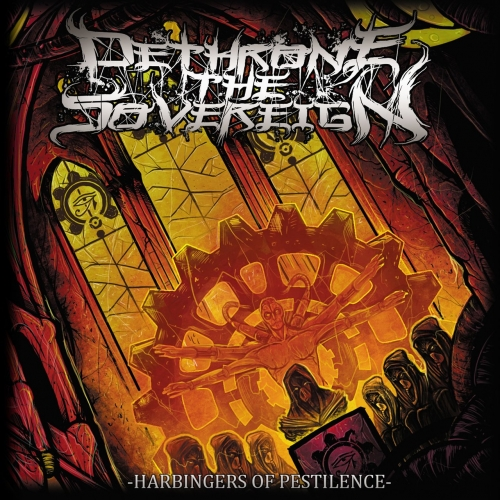 Dethrone The Sovereign - Harbingers of Pestilence (2017)