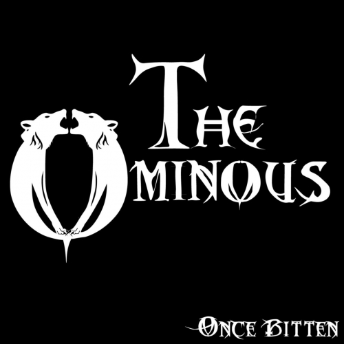 The Ominous - Once Bitten (2017)