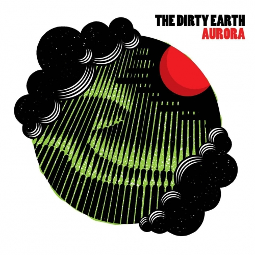 The Dirty Earth - Aurora (2017)