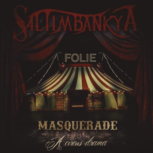 Saltimbankya - Masquerade: A Circus Drama (2017)